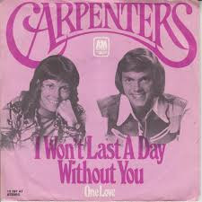 The Carpenters I Won't Last a Day Without You single cover
