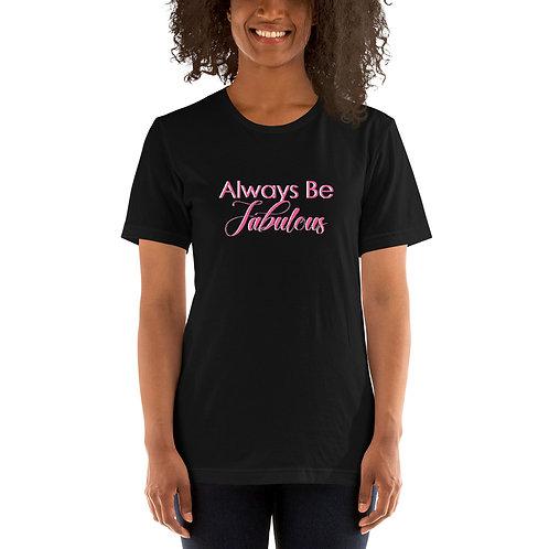 Always Be Fabulous T-Shirts