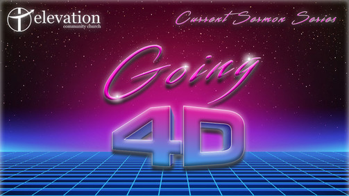 Going 4D - 2021 (Current Sermon Series).jpg