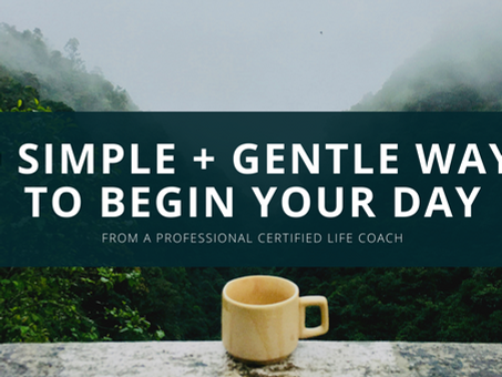 10 Simple and Gentle Ways to Begin Your Day