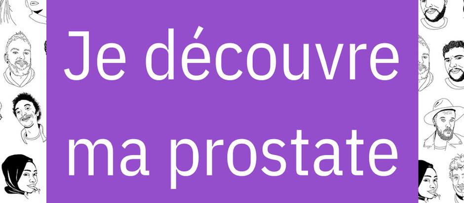 Je découvre ma prostate !