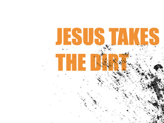 Jesus Takes the Dirt