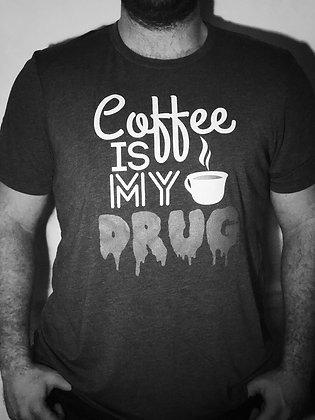 Unisex Coffee Is My Drug