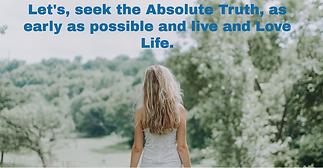 seek absolute truth now.png