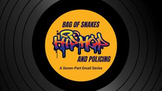 Bag of Snakes: Hip Hop & Policing (3/7) [Explicit]