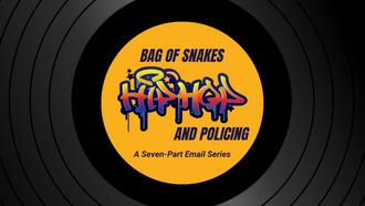 Bag of Snakes: Hip Hop & Policing (1/7)