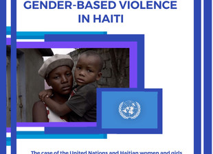 Gender Based Violence in Haiti: The Case of the United Nations and the Haitian women they raped.