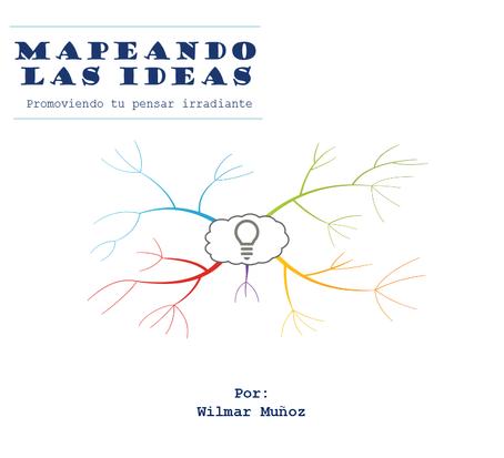 El Mapa Mental: Poderosa herramienta del pensamiento creativo y visual.