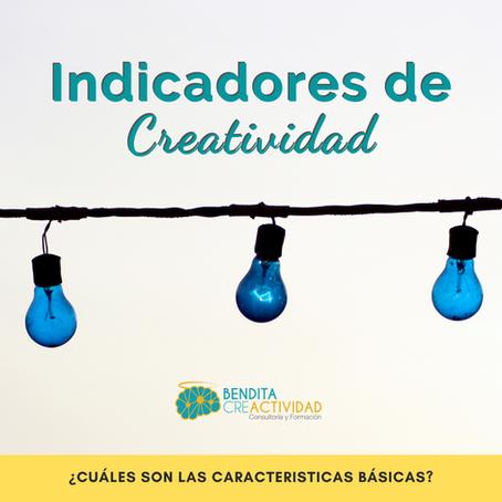 Indicadores de la Creatividad ¿Cuáles son las características básicas?