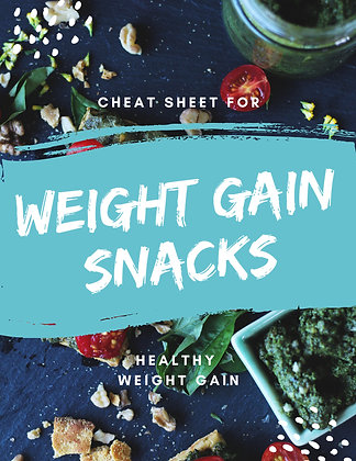 Weight Gain Cheat Sheet