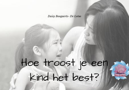 Hoe troost je een kind het best?