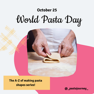 Celebrating World Pasta Day and            Introducing the A-Z of Making Pasta Shapes Series