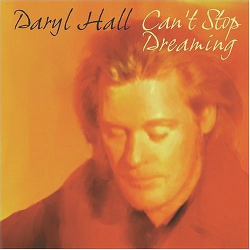 DARYL HALL CAN'T STOP DREAMING