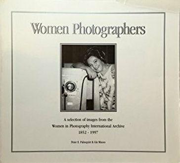 WOMEN PHOTOGRAPHERS - A SELECTION OF IMA