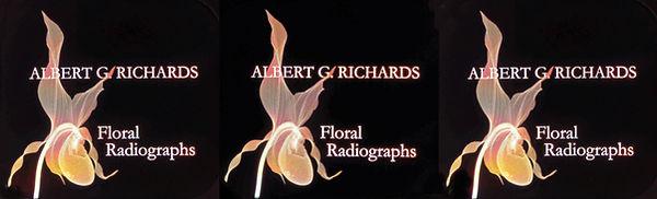 2020 Albert Richard Floral Radiographs -