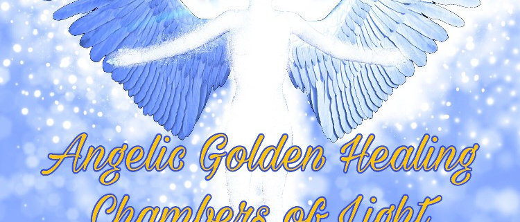 Angelic Golden Healing Chambers of Light Transmission