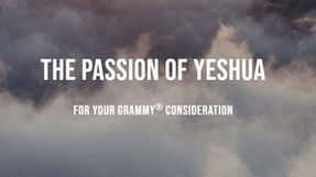 For Your Grammy Consideration: The Passion of Yeshua