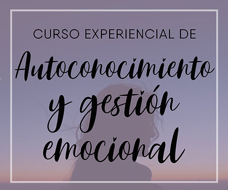CURSO ONLINE DE AUTOCONOCIMIENTO Y GESTIÓN EMOCIONAL