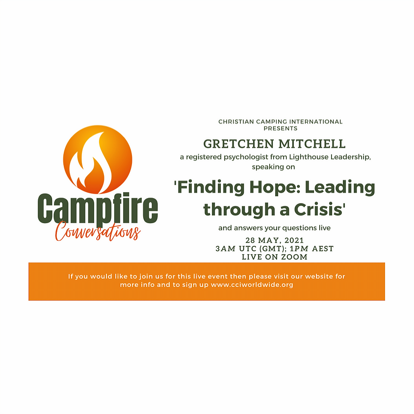 Campfire Conversations 28 May 2021 - Finding Hope: Leading through a Crisis