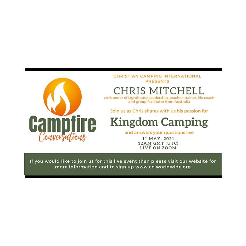 Campfire Conversations 11 May 2021 - Kingdom Camping