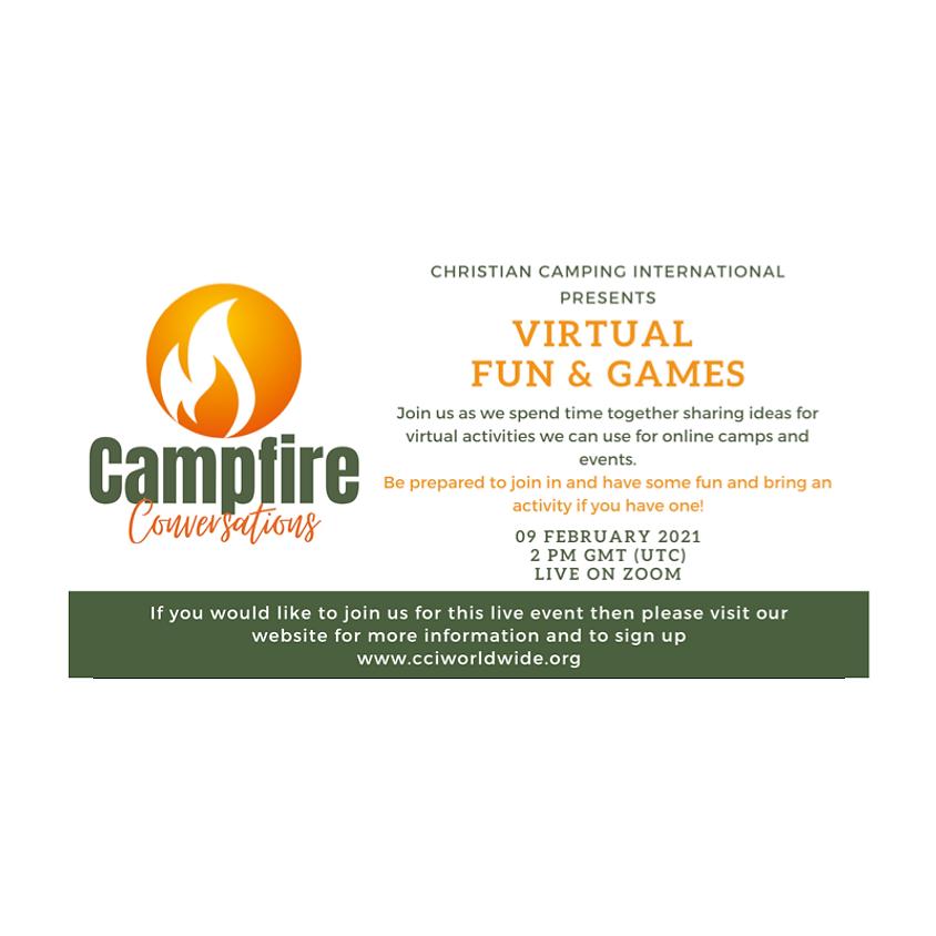 Campfire Conversations 09 Feb 2021 - Virtual Fun and Games!