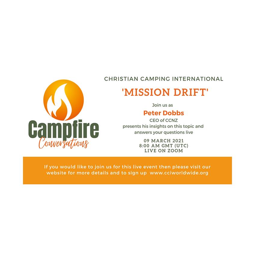Campfire Conversations 09 March 2021 - Mission Drift