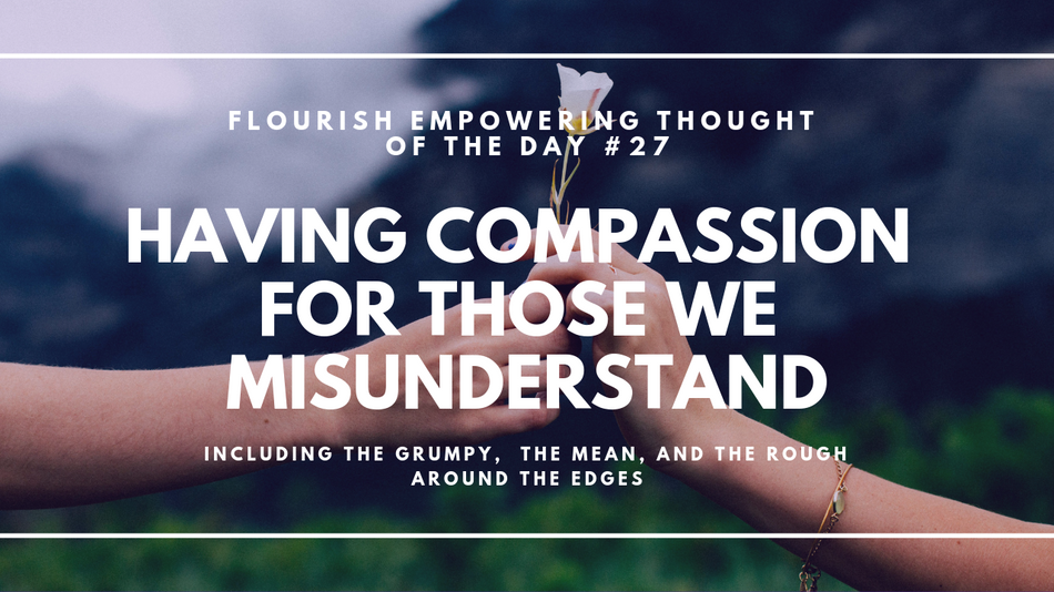 Having compassion for those we misunderstand