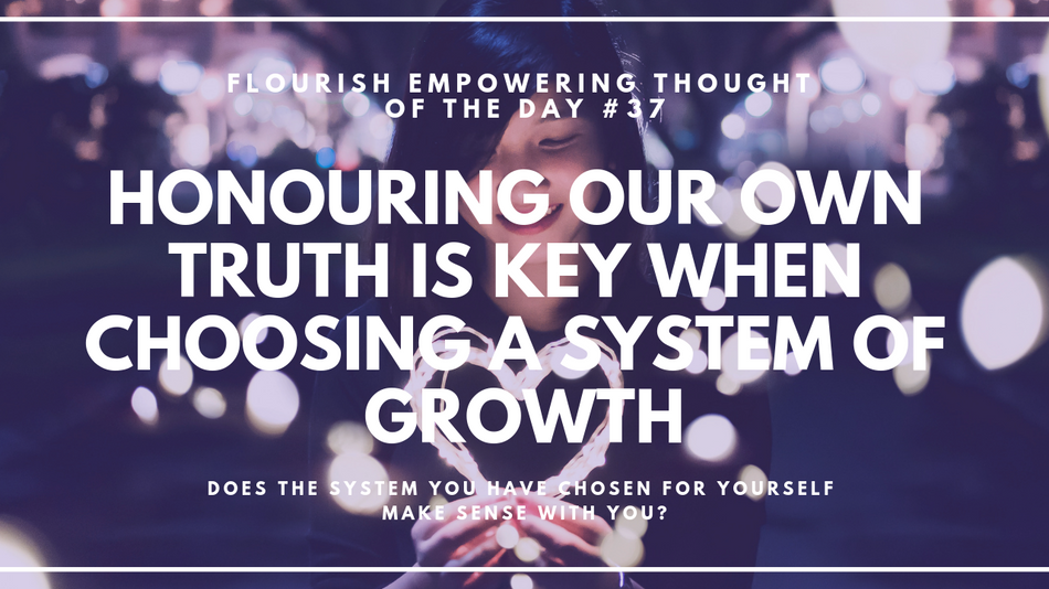 Honouring our own truth is key when choosing a system of personal growth