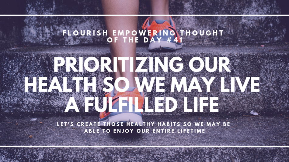 Prioritizing our health so we may live a fulfilled life