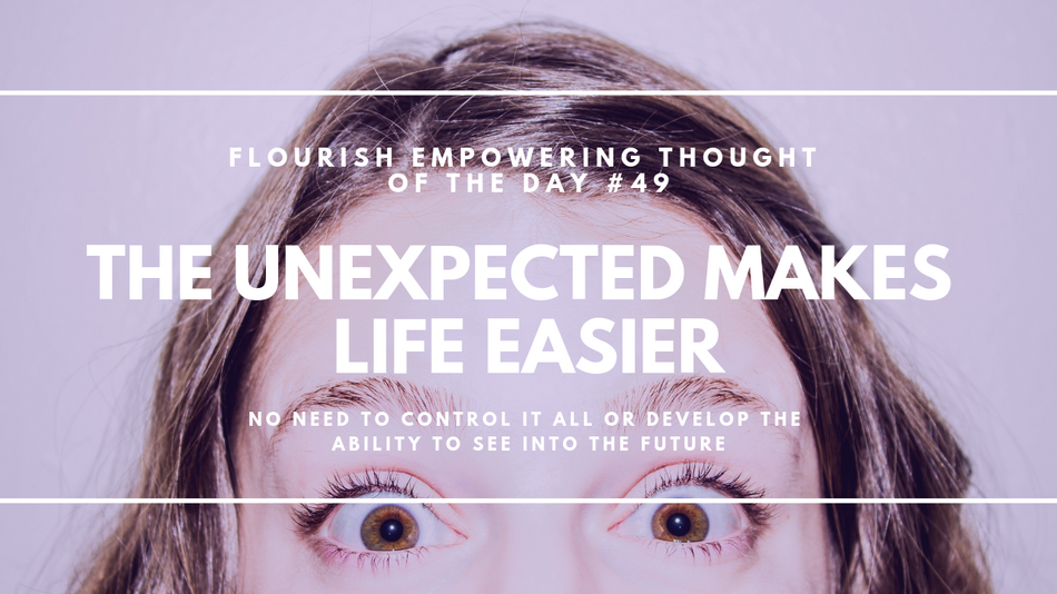 The unexpected makes life easier