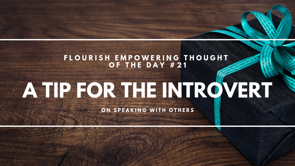 A tip for the Introvert on speaking with others