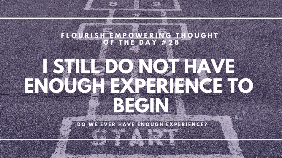 I still do not have enough experience to begin