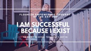 I am successful because I exist