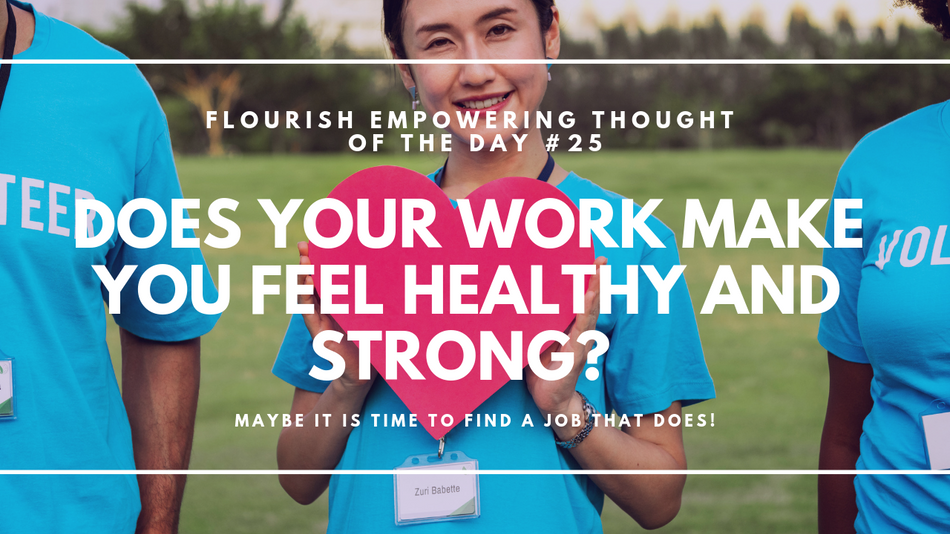 Does your work make you feel healthy and strong?
