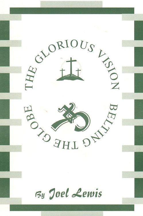 The Glorious Vision, Belting the Globe – Joel Lewis