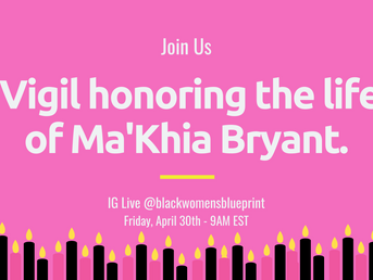 A LOVE LETTER TO BLACK GIRLS: IN MEMORY OF MA'KHIA BRYANT