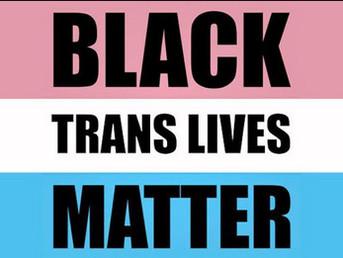 #BlackTransLivesMatter: Towards an Intersectional Vision for Black Struggle