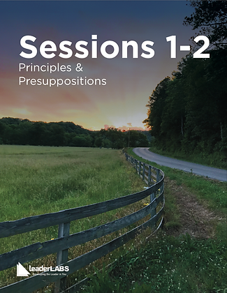 LeaderLabs 10es: SESSIONS 1-2: Principles & Presuppositions  PDF Workbook