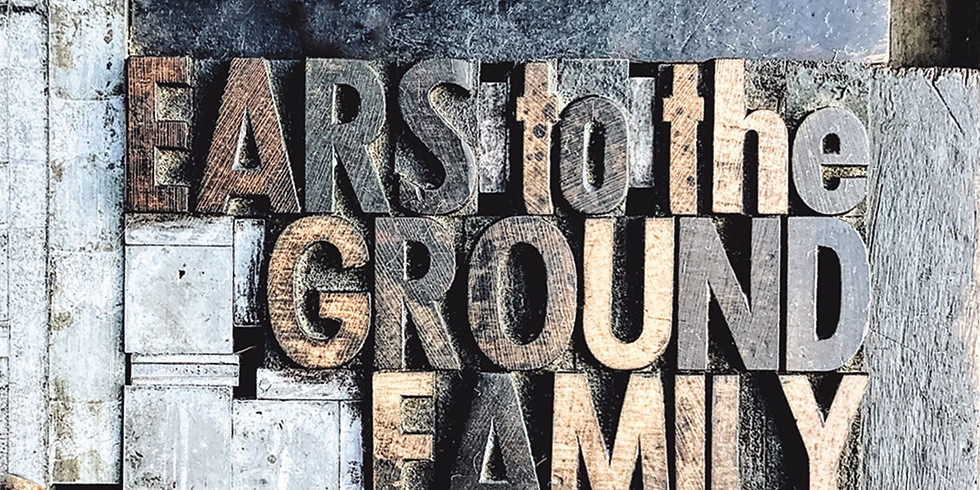 Ears to the Ground Family