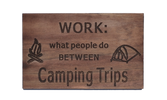 Work: Between Camping Trips