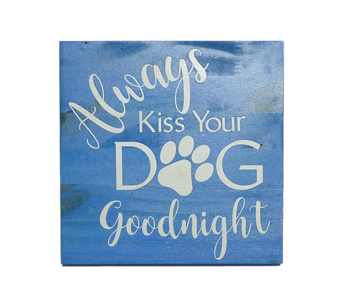 Kiss Your Dog Sign