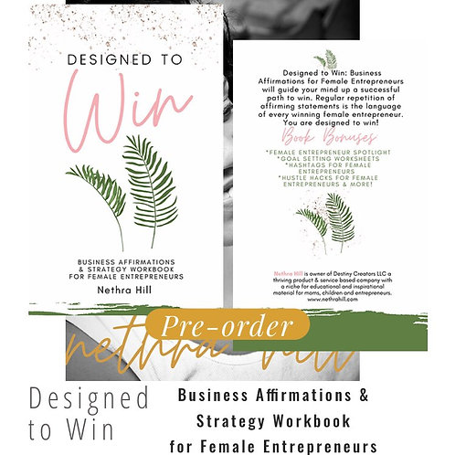 Designed to Win Business Affirmation & Strategy Workbook by Nethra Hill