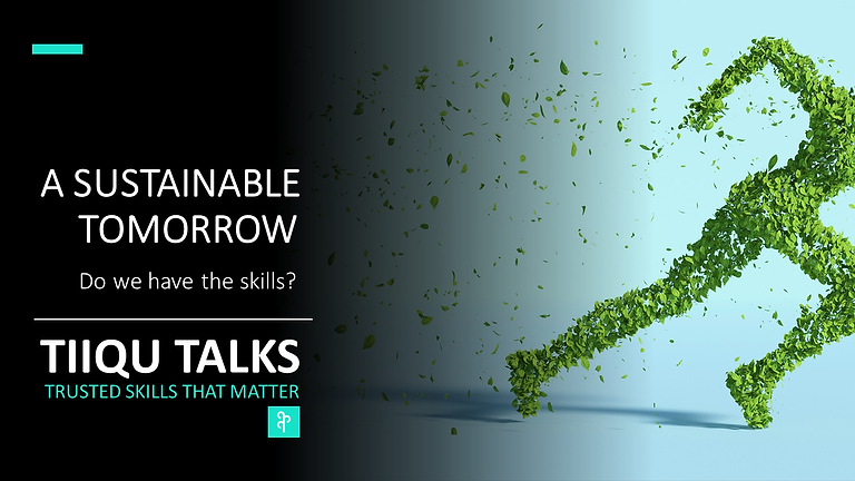 A sustainable tomorrow. |  Do we have the skills?