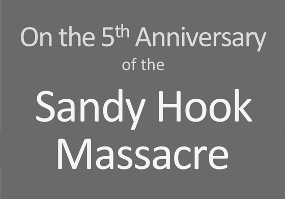 Sandy Hook Massacre: 5 Years Ago