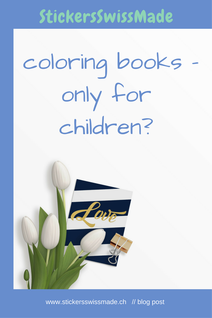 StickersSwissMade blog post - coloring books - only for children?-1