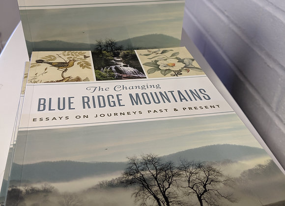 The Changing Blue Ridge Mountains: Essays on Journeys Past & Present