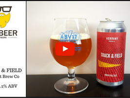 Video Beer Review:  Track & Field - Verdant Brewing Co