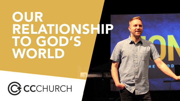 OUR RELATIONSHIP TO GOD'S WORLD