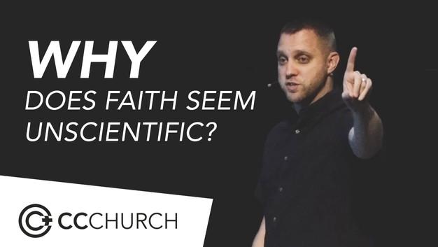 WHY DOES FAITH SEEM UNSCIENTIFIC?