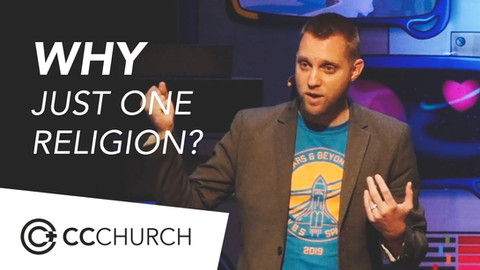 WHY JUST ONE RELIGION?